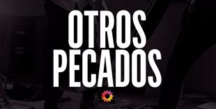 <p> Otros Pecados</p>