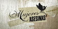 <p> Mujeres Asesinas</p>